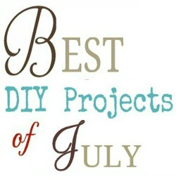 """Best DIY Projects of July"" Linky Party!"