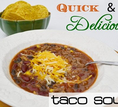 Quick and Delicious Taco Soup!