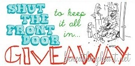 SHUT THE FRONT DOOR {to keep it all in} Giveaway!