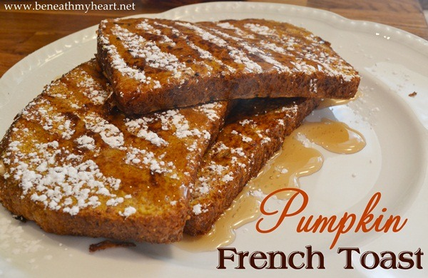 Pumpkin French Toast {and Nature Pride's Giveaway!} - Beneath My Heart