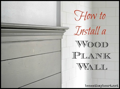 How To Install Wood Plank Walls Beneath My Heart
