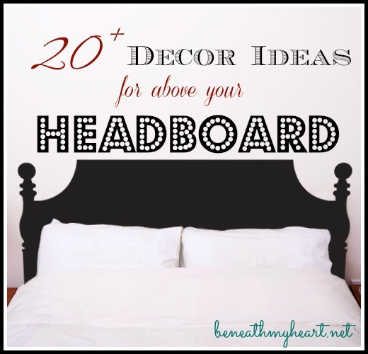 20+ Décor Ideas for above your Headboard