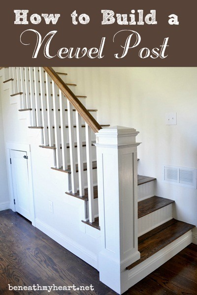 How to build a newel post beneath my heart for Steps to start building a house