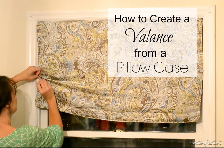 Diy Pillowcase Curtains: How to Create a Valance from a Pillow Case!   Beneath My Heart,