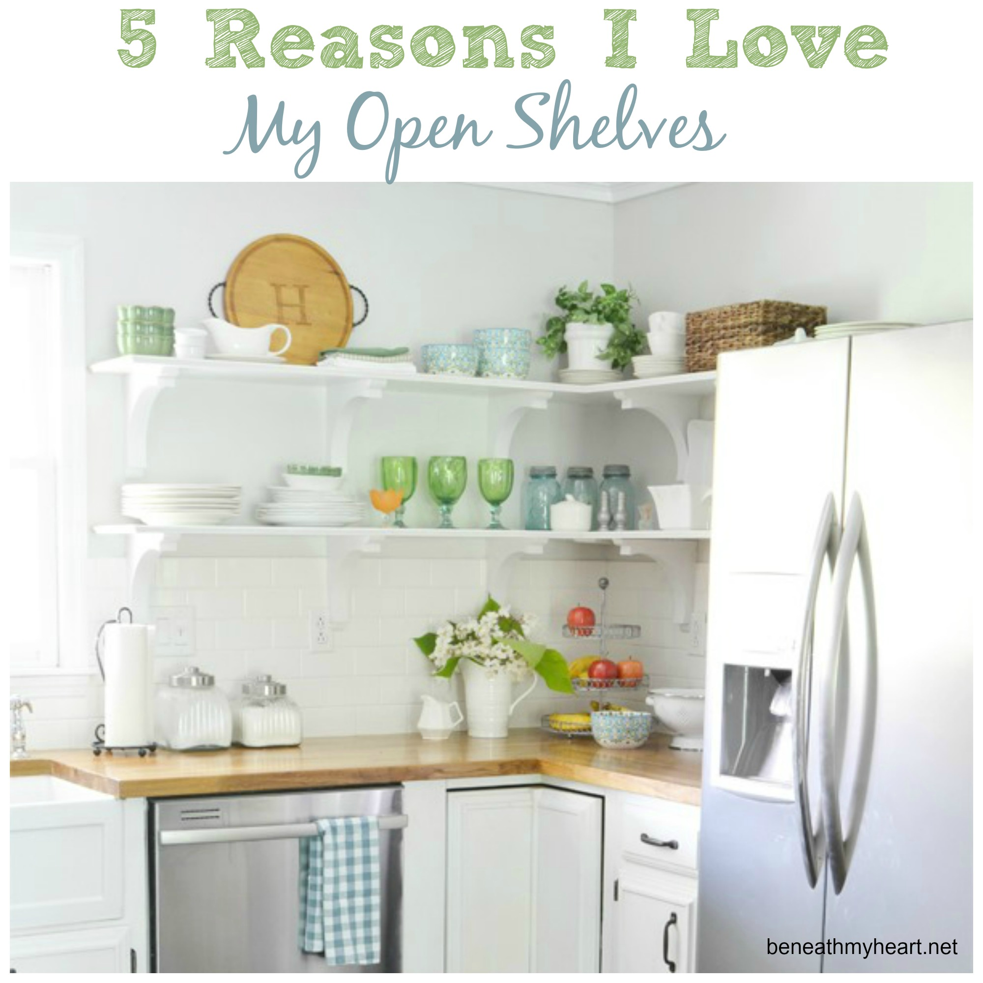 Open Shelving In The Kitchen: 5 Reasons I Love My Kitchen Open Shelves
