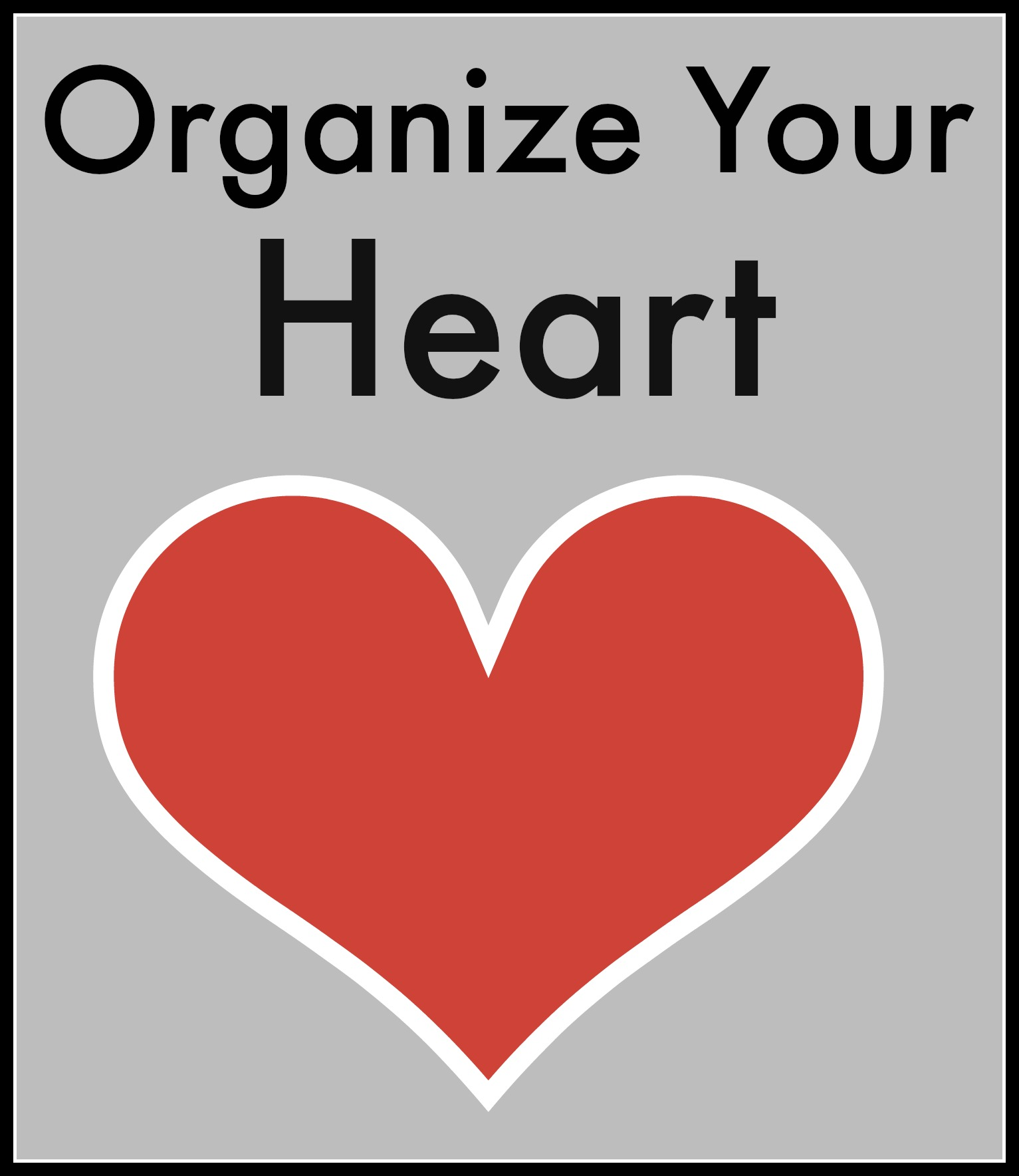 Organizing Your Heart – Video 1