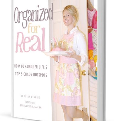 Organized For Real! {How to Conquer Life's Top 5 Chaos Hotspots.}