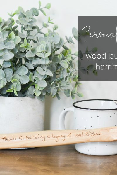 Personalized Wood Burned Hammer {New at The Mill!}
