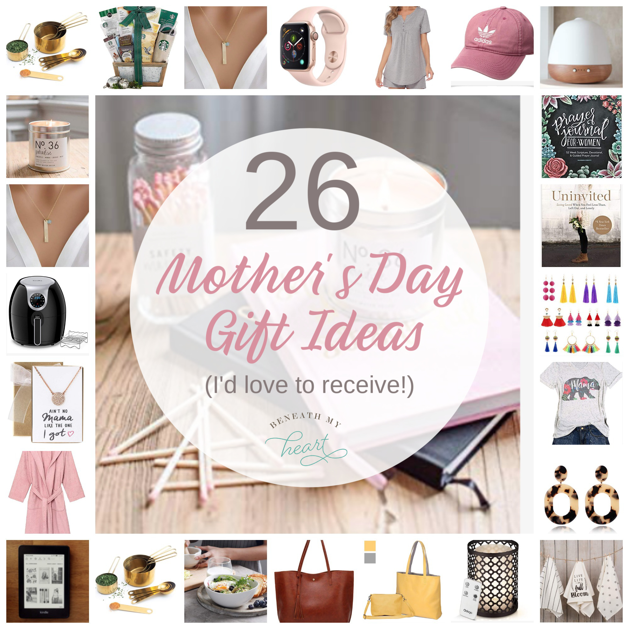 26 Mother\u002639;s Day Gift Ideas I\u002639;d Like to Receive!  Beneath My Heart