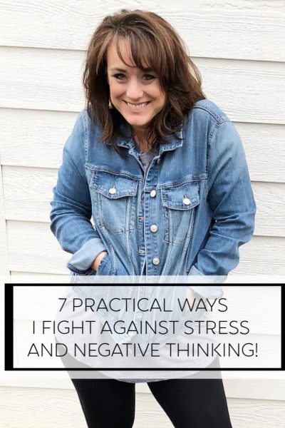 7 Practical Ways I Fight Against Stress and Negative Thoughts
